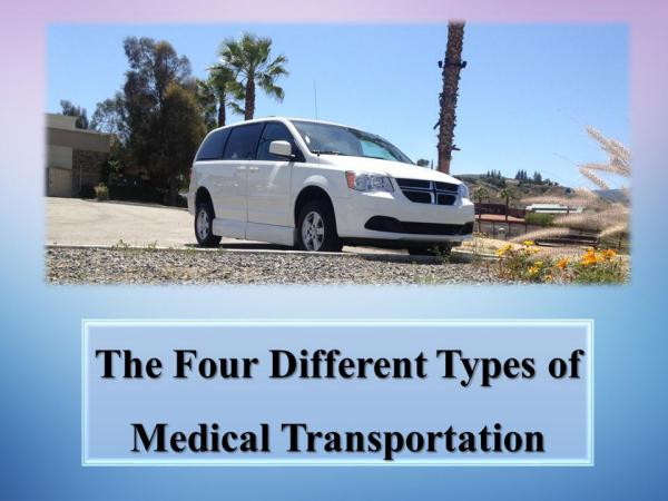 The Four Different Types of Medical Transportation The Four Different Types of Medical Transportation