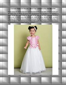 Australia Flower Girl Dresses - Make Your Look Attractive And Beautif