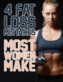 4 Fat loss mistakes