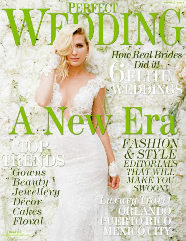 A NEW ERA  - Spring 2017 Perfect Wedding Magazine PWSpring2017