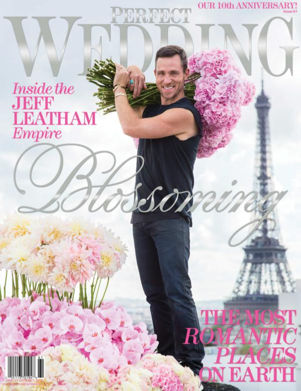 Perfect Wedding Magazine - BLOSSOMING with Jeff Leatham Perfect Wedding Magazine - BLOSSOMING with Jeff Le
