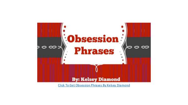 Obsession Phrases Kelsey Diamond Review - Learn More Obsession Phrases Kelsey Diamond Review
