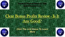 Clear Bonus Profits PDF - Learn More About It