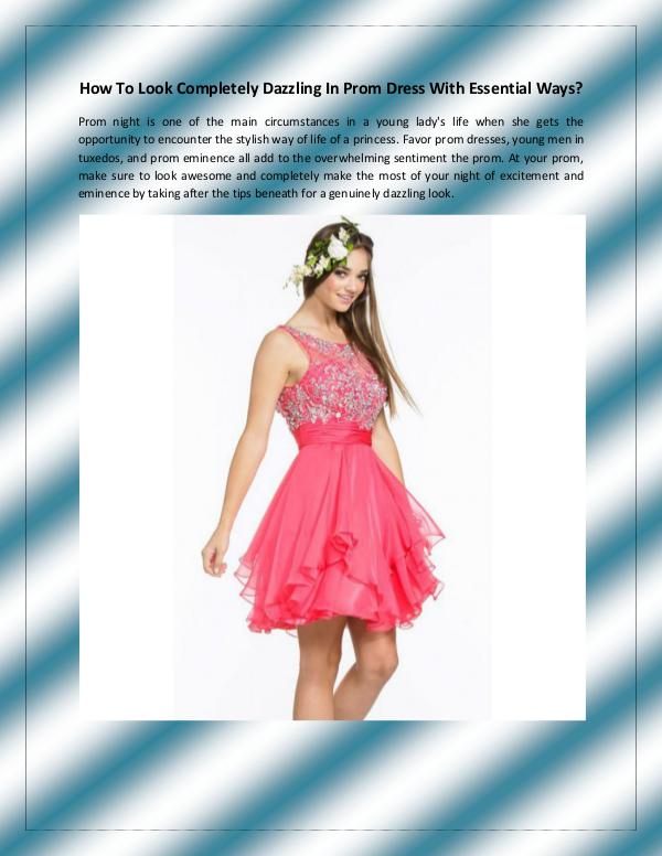 How To Look Completely Dazzling In Prom Dress With Essential Ways? How To Look Completely Dazzling In Prom Dress With