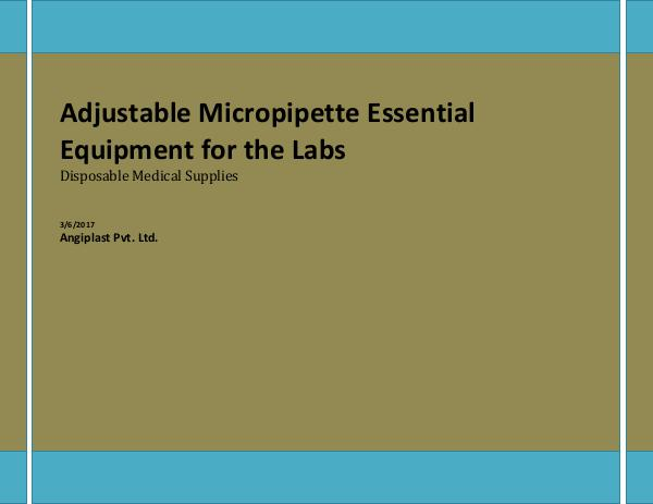 Adjustable Micropipette Essential Equipment for the Labs Adjustable Micropipette Essential Equipment for th