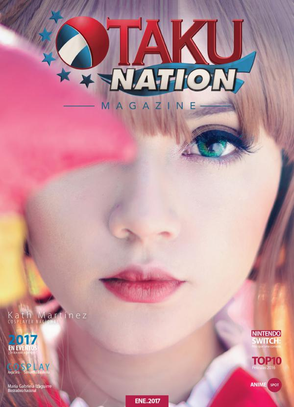 Otaku Nation Magazine - Edición Enero 2017 Otaku Nation Magazine - Edición Enero 2017