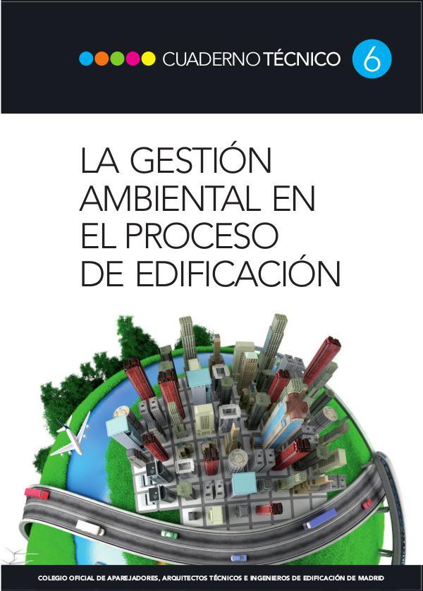 CT06 - La gestión ambiental en el proceso de edificación 1º edición, Agosto de 2013