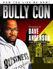 BULLY CON, presented by Dave Anderson, The Business Bully