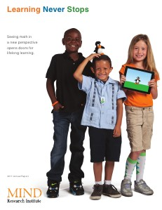Learning Never Stops -- MIND Research Institute 2011 Annual Report 2011