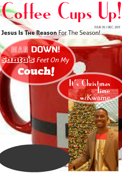 A SPECIAL CHRISTMAS EDITION Coffee Cups Up! December Issue, 2013