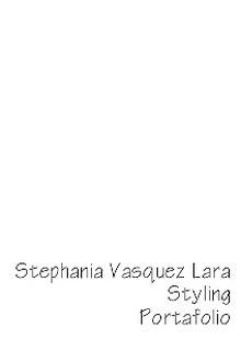 Stephania Vasquez Lara Stylist Portafolio