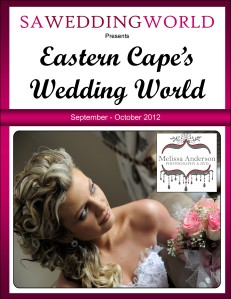 SA Wedding World_Sept_Oct_2012 Eastern Cape's Wedding World - Sept/Oct 2012 Eastern Cape\'s Wedding World - Sept/Oct 2012
