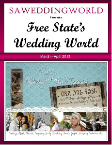 SA WEDDING WORLD MARCH - APRIL 2013 FREE STATE