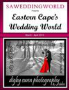 SA WEDDING WORLD MARCH - APRIL 2013 EASTERN CAPE