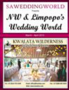 SA WEDDING WORLD MARCH - APRIL 2013 NORTH WEST & LIMPOPO