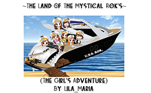 ~The Land Of The Mystical Rok's~ (The Girl's Adventure) By: Lila_Maria