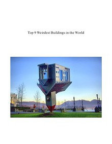 Weirdest Buildings in the World