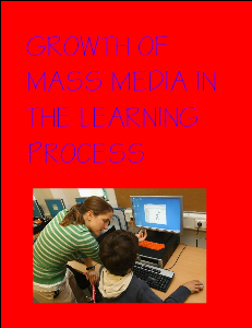 Growth Of Mass Media And Technology In Learning Process Growth Of Mass Media And Technology In Learning Pr