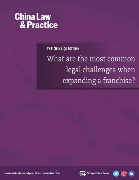 China Law and Practice The most common legal challenges with a franchise