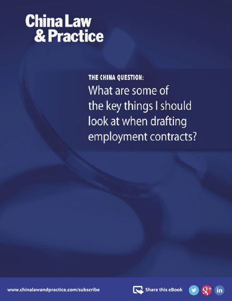 China Law and Practice Key items when drafting employment contracts