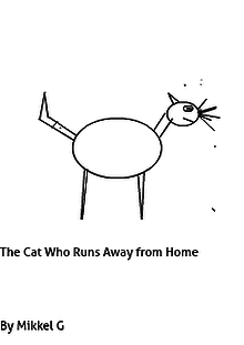 The Cat who runs away from home