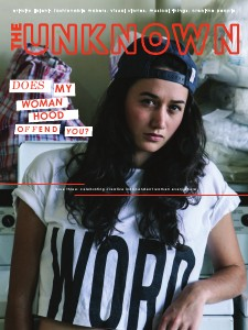 The Unknown Magazine Issue Three: Does My Womanhood Offend You?