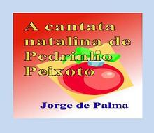A cantata natalina de Pedrinho Peixoto