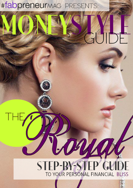 MONEY STYLE GUIDE by #fabpreneurMAG the Royal