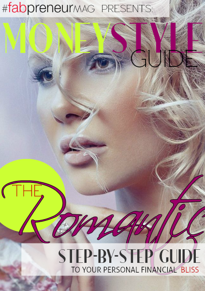 MONEY STYLE GUIDE by #fabpreneurMAG the Romantic