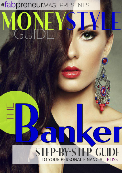 MONEY STYLE GUIDE by #fabpreneurMAG the Banker