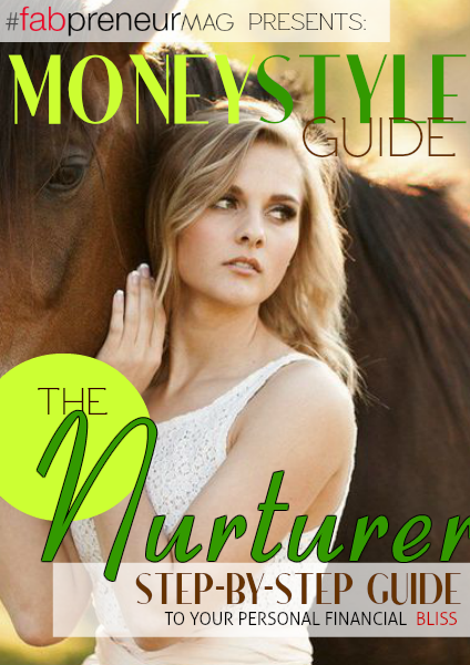 MONEY STYLE GUIDE by #fabpreneurMAG the Nurturer