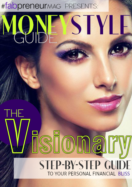 MONEY STYLE GUIDE by #fabpreneurMAG the Visionary