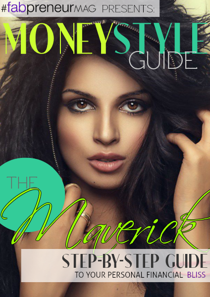 MONEY STYLE GUIDE by #fabpreneurMAG the Maverick