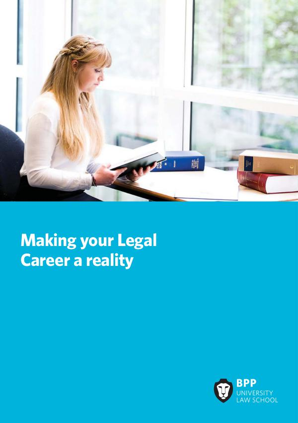 Making your Legal Career a reality BPPDE-04014 Law_B2C Education Liaison Brochure_Aug