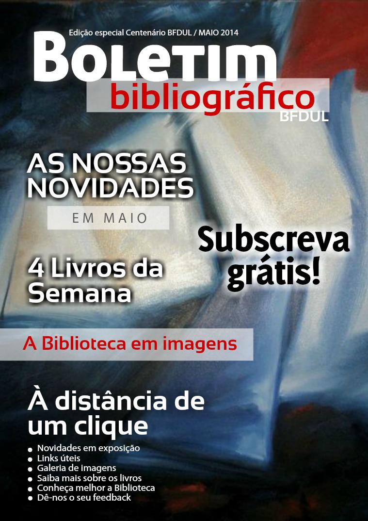 Boletim bibliográfico BFDUL Edição especial Centenário BFDUL / Maio 2014