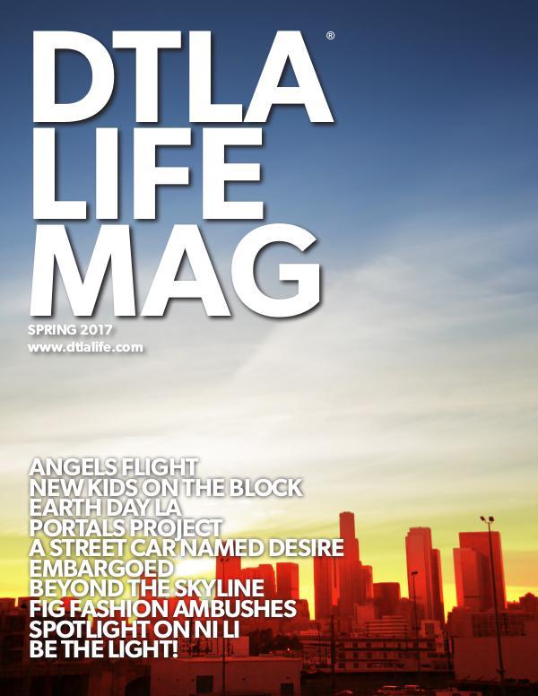 DTLA LIFE MAG #32 | SPRING 2017