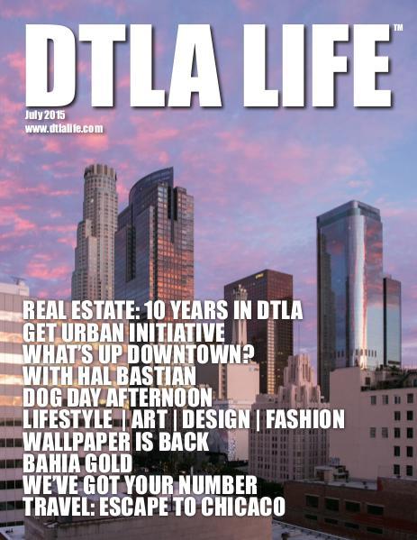 DTLA LIFE MAG #19 | JULY 2015