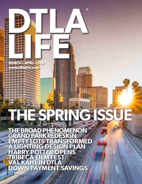 DTLA LIFE MAG #26 | MARCH-APRIL 2016