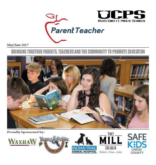 Parent Teacher Magazine Union County Public Schools May/June 2017