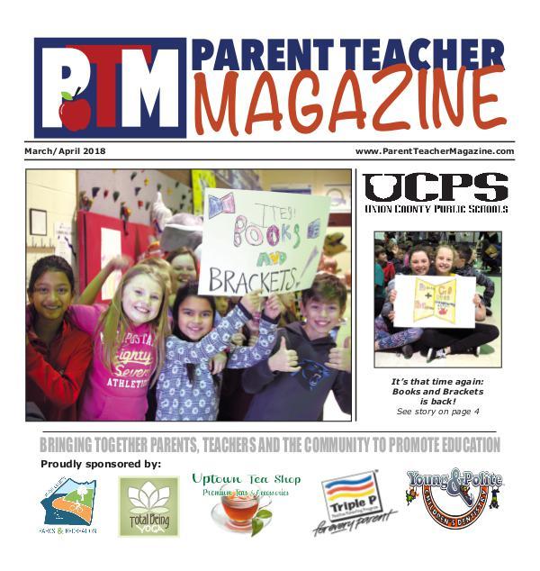Parent Teacher Magazine Union County Public Schools March/April 2018