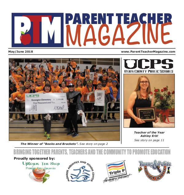 Parent Teacher Magazine Union County Public Schools May/June 2018