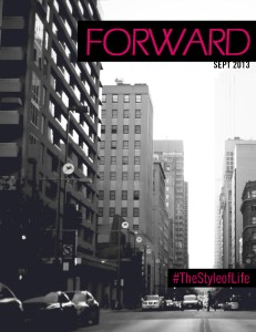 FORWARD MAGAZINE #myforwardlife Sept. 2013