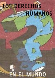 LOS DERECHOS HUMANOS EN EL MUNDO