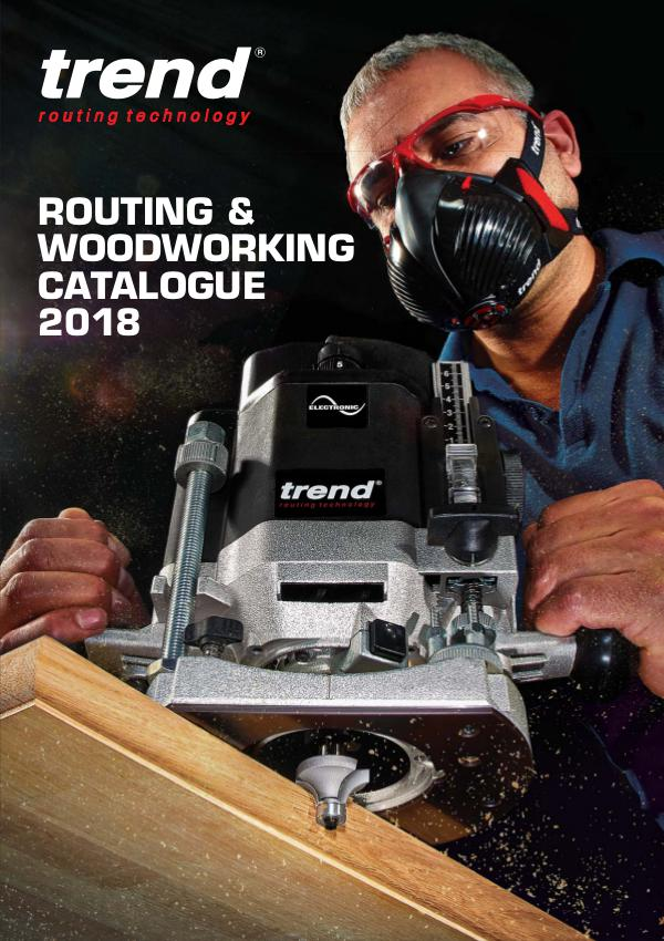 Trend Routing & Woodworking Catalogue 2018