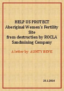 PLEASE HELP US PROTECT ABORIGINAL WOMEN FERTILITY SITE FROM  DESTRUCTION BY ROCLA SANDMINING COMPANY