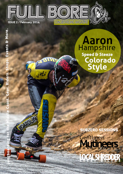 Full Bore Longboarding Magazine February 2014