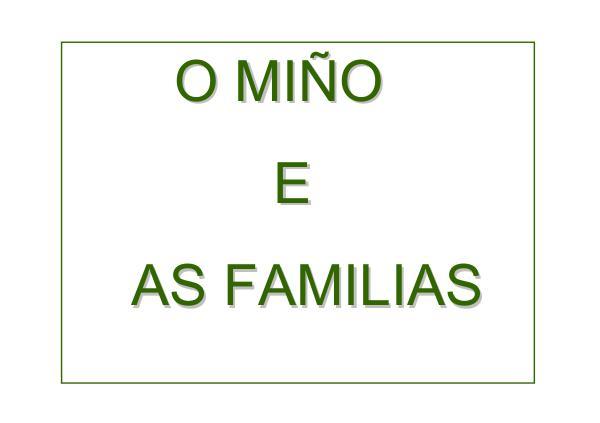 O MIÑO E AS FAMILIAS Presentaciónexpopaisoutonoeadopta