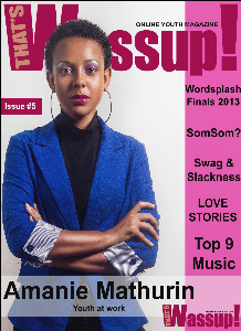 That's Wassup Online Youth Magazine Issue #5 That's Wassup Online Youth Magazine Issue #5