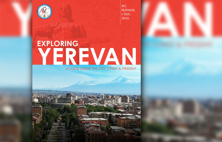 AVC Multimedia e-Book Series eBook#2: Exploring Yerevan A Look Inside the City