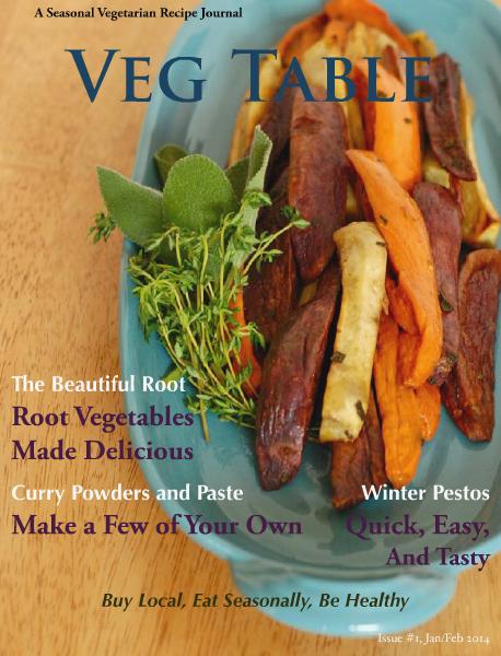 Veg Table Recipe Journal, Jan/Feb 2014 Issue #1